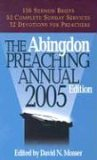 The Abingdon Preaching Annual 2005 (Abingdon Preaching Annual, 2005)
