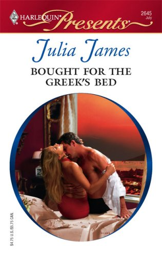 Bought for the Greek's Bed by Julia James