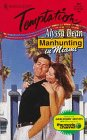 Manhunting In Miami (Manhunting ...) (Temptation , No 681)