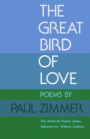 The Great Bird of Love by Paul Zimmer
