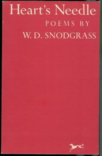 Heart's Needle by W.D. Snodgrass