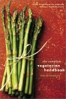 The Complete Vegetarian Handbook: Recipes and Techniques for Preparing  Delicious, Healthy Cuisine