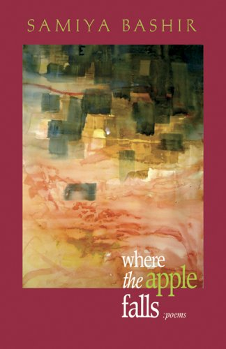 Where the Apple Falls by Samiya Bashir
