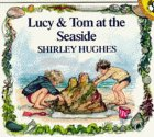 Lucy and Tom at the Seaside (Picture Puffin)