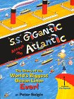 S.S. Gigantic Across the Atlantic: The Story of the World's Biggest Ocean Liner Ever