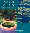Water Gardens: Simple Projects, Contemporary Designs