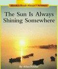 The Sun Is Always Shining Somewhere (Rookie Read About Science)