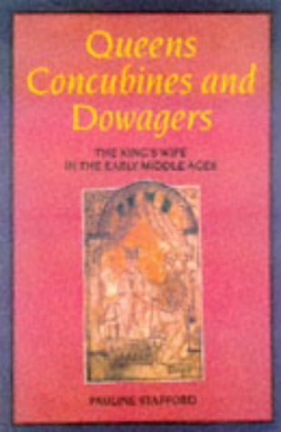 Queens, Concubines and Dowagers by Pauline Stafford