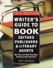Writer's Guide To Book Editors, Publishers, And Literary Agents: Who They Are! What They Want! And How To Win Them Over!