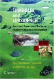 Sinkholes and Subsidence: Karst and Cavernous Rocks in Engineering and Construction