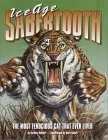 Ice Age Sabertooth: The Most Ferocious Cat That Ever Lived
