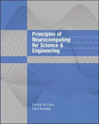 Principles Of Neurocomputing For Science And Engineering