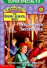 Mrs. Jeepers' Secret Cave (The Adventures of the Bailey School Kids Super Special, #3)