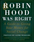 Robin Hood Was Right: A Guide To Giving Your Money For Social Change