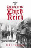The End of the Third Reich: Defeat, Denazification & Nuremburg, January 1944 - November 1946