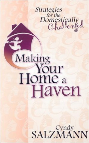 Making Your Home a Haven: Stragegies for the Domestically Challenged