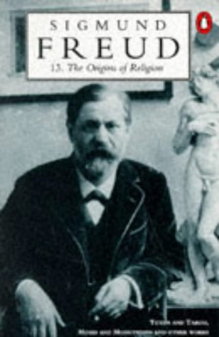 Origins of Religion: Totem & Taboo/Moses & Monotheism (Freud Library)
