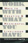 Work with What You Have: Ways to Creative and Meaningful Livelihood