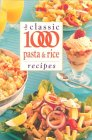 The Classic 1000 Pasta And Rice Recipes (Classic 1000)