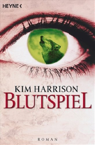 Blutspiel by Kim Harrison