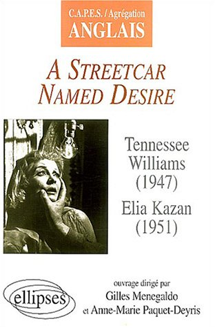 A Steetcar Named Desire by Tennessee Williams