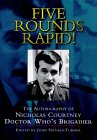 Five Rounds Rapid!: The Autobiography of Nicholas Courtney