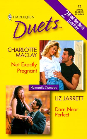 Download Not Exactly Pregnant / Darn Near Perfect (Harlequin Duets, #20) PDF by Charlotte Maclay, Liz Jarrett