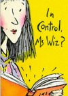 In Control, Ms. Wiz? (Ms Wiz, #4)