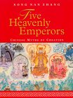 Five Heavenly Emperors: Chinese Myths of Creation