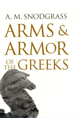 Find Arms And Armor Of The Greeks by Anthony Snodgrass iBook