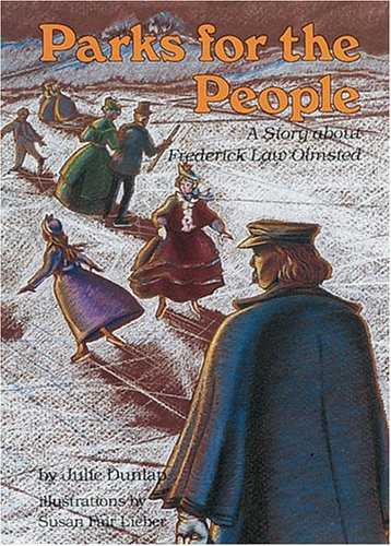 Parks For The People: A Story About Frederick Law Olmsted