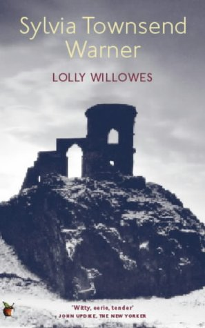 Lolly Willowes or the Loving Huntsman by Sylvia Townsend Warner