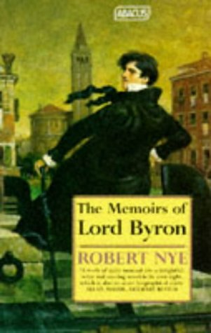 The Memoirs of Lord Byron by Robert Nye