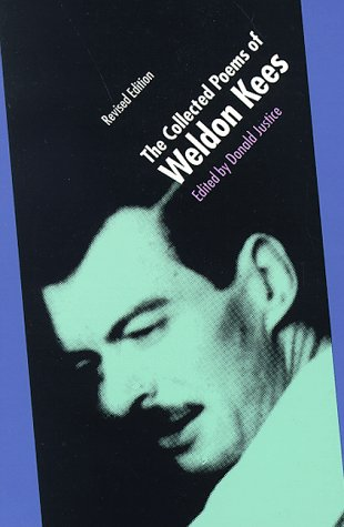 The Collected Poems of Weldon Kees by Weldon Kees