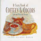 A Cozy Book of Coffees & Cocoas: Rich and Delicious Recipes