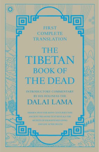 The Tibetan Book of the Dead (English Title): The Great Liberation by Hearing in the Intermediate States (Tibetan Title)