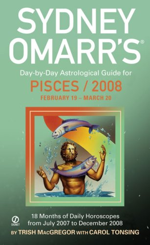Sydney Omarr's Day-By-Day Astrological Guide For The Year 2008: Pisces