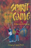 Spirit Of The Game: An Indigenous Wellspring