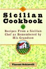 The Sicilian Cookbook: Recipes from a Sicilian Chef as Remembered by His Grandson