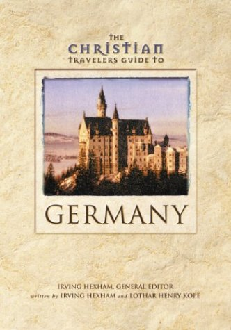 The Christian Traveler's Guide To Germany