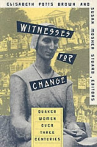 Witnesses for Change by Elizabeth Potts Brown