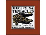 Teeth Tails And Tentacles: An Animal Counting Book
