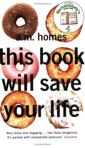 This Book Will Save Your Life by A.M. Homes