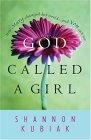 God Called a Girl by Shannon Kubiak