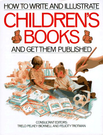 How to Write and Illustrate Children's Books by Treld Bicknell