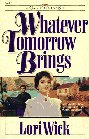 Whatever Tomorrow Brings Wick Lori by Lori Wick