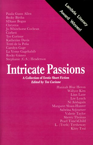 Intricate Passions by Tee A. Corinne