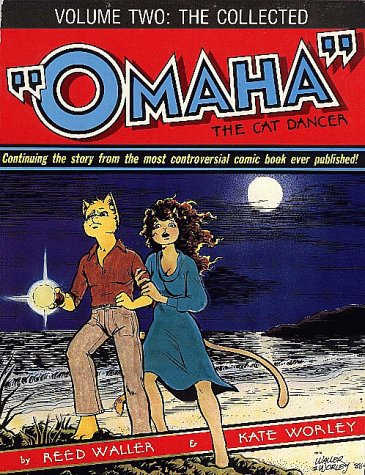 The Collected Omaha the Cat Dancer, Vol. 2 by Reed Waller