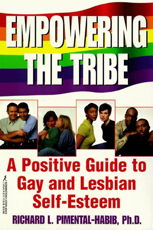 Empowering The Tribe: A Positive Guide to Gay and Lesbian Self-Esteem