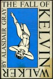 The Fall of Kelvin Walker by Alasdair Gray